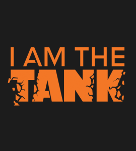 I am the TANK Background